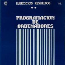 Libros de segunda mano: CURSO DE PROGRAMACION DE ORDENADORES EJERCICIOS RESUELTOS PROGRAMACION ESTRUCTURADA ECC 1 CUADERNO. Lote 189615417