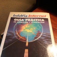 Libros de segunda mano: INFIVIA- INTERNET , GUIA PRACTICA DE CONEXIÓN Y UTILIZACIÓN. Lote 190235580