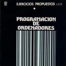 Libros de segunda mano: CURSO DE PROGRAMACION DE ORDENADORES EJERCICIOS PROP. LEYES CONSTRUCCION DE PROGRAMAS ECC 1 CUADERNO. Lote 190462502