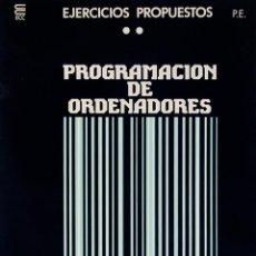 Libros de segunda mano: CURSO DE PROGRAMACION DE ORDENADORES EJERCICIOS PROPUESTOS PROGRAMACION ESTRUCTURADA ECC 1 CUADERNO. Lote 190462840