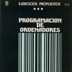 Libros de segunda mano: CURSO DE PROGRAMACION DE ORDENADORES EJERCICIOS PROPUESTOS DE SISTEMAS OPERATIVOS ECC 1 CUADERNO. Lote 190463293