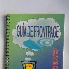 Libros de segunda mano: GUÍA DE FRONTPAGE CREACIÓN DE PÁGINAS WEB. Lote 190649623