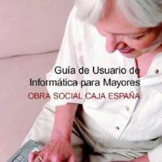 Libros de segunda mano: GUÍA DE USUARIO DE INFORMÁTICA PARA MAYORES. OBRA SOCIAL CAJA ESPAÑA. Lote 190799620