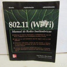 Libros de segunda mano: 802.11 (WIFI) MANUAL DE REDES INALÁMBRICAS - NEIL REID / RON SEIDE - 364 PÁGINAS - MCGRAW-HILL. Lote 190975375