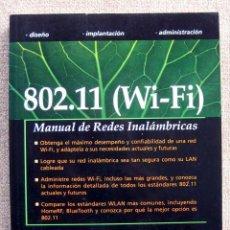 Libros de segunda mano: 802.11 (WIFI). MANUAL DE REDES INALÁMBRICAS, DE NEIL REID Y RON SEIDE. Lote 191335523