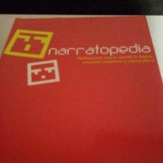Libros de segunda mano: NARRATOPEDIA. REFLEXIONES SOBRE NARRATIVA DIGITAL, CREACIÓN COLECTIVA Y CIBERCULTURA. Lote 191378391
