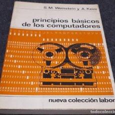 Libros de segunda mano: PRINCIPIOS BÁSICOS DE LOS COMPUTADORES – S. M. WEINSTEIN Y A. KEIM. Lote 191803183