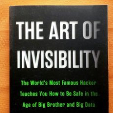 Libros de segunda mano: THE ART OF INVISIBILITY. BE ONLINE WITHOUT LEAVING A TRACE -KEVIN MITNICK-. Lote 192439656