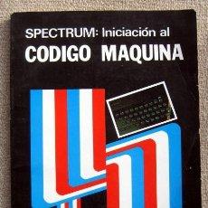 Libros de segunda mano: SPECTRUM: INICIACIÓN AL CÓDIGO MÁQUINA, DE ANTONIO BELLIDO. Lote 192981545