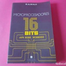 Libros de segunda mano: LIBRO INFORMATICA. MICROPROCESADORES 16 BITS, IAPX 8086 , MC68000.. Lote 193234143