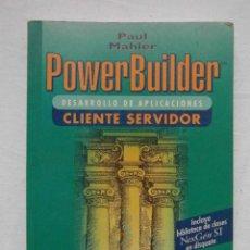 Libros de segunda mano: POWERBUILDER DESARROLLO DE APLICACIONES CLIENTE SERVIDOR. PAUL MAHLER. SIN DISCO. 1995. DEBIBL. Lote 193783823