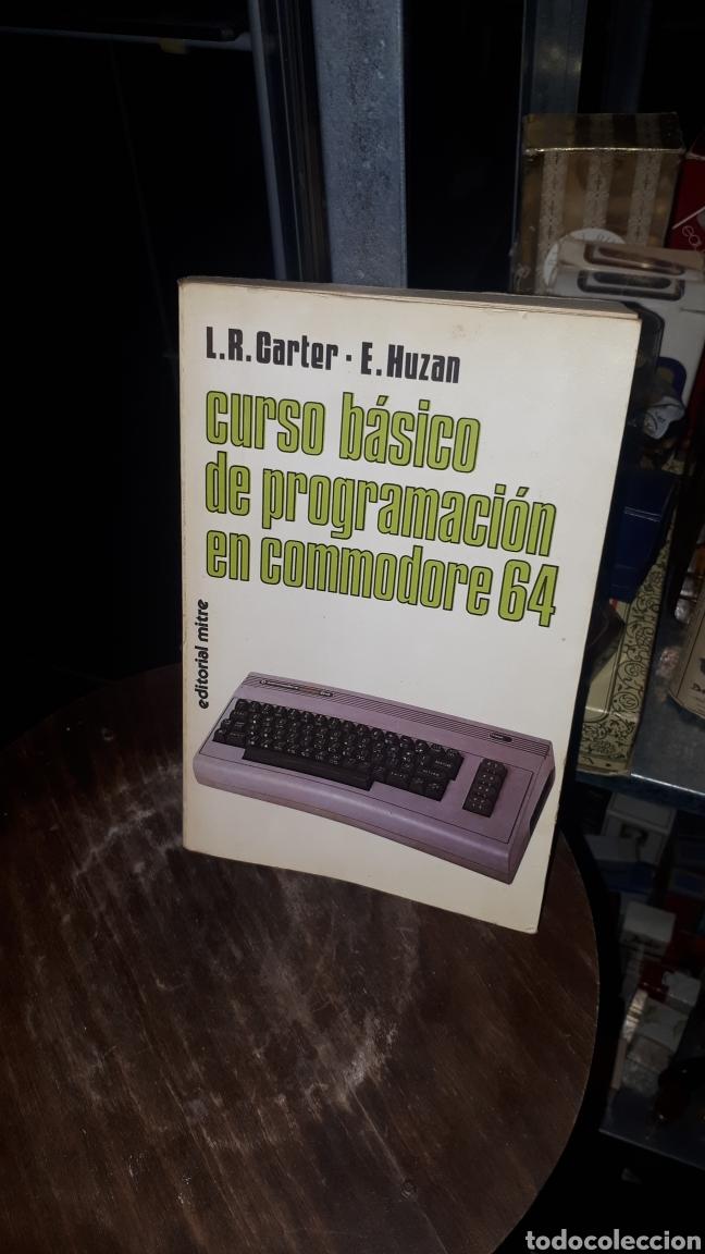 CURSO BASICO DE PROGRAMACIÓN EN COMMODORE 64 L.R. CARTER E. HUZAN EDITORIAL MITRE 1984 (Libros de Segunda Mano - Informática)