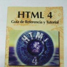Libros de segunda mano: HTML 4 GUÍA DE REFERENCIA Y TUTORIAL. Lote 194273446