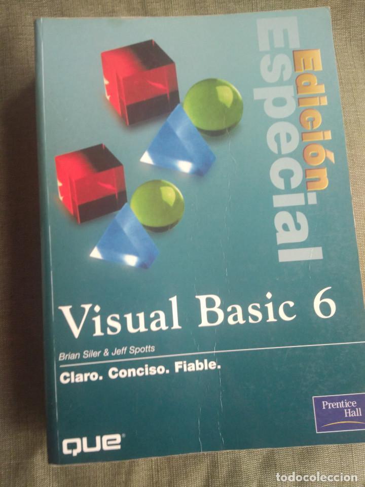 MANUAL INFORMATICA VISUAL BASIC 6 EDICIÓN ESPECIAL. BRIAN SILVER JEFF SPOTTS. PRENTICE HALL (Libros de Segunda Mano - Informática)