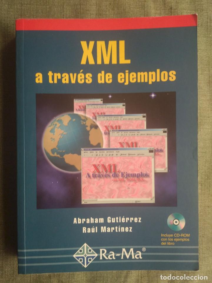 XML A TRAVÉS DE EJEMPLOS. ABRAHAM GUTIERREZ Y RAUL MARTINEZ. RA-MA 2001 (Libros de Segunda Mano - Informática)