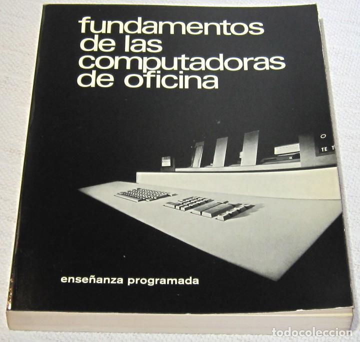 FUNDAMENTOS DE LAS COMPUTADORAS DE OFICINA. ENSEÑANZA PROGRAMADA. GISPERT 1972 (Libros de Segunda Mano - Informática)