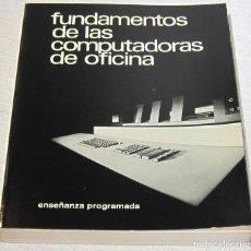 Libros de segunda mano: FUNDAMENTOS DE LAS COMPUTADORAS DE OFICINA. ENSEÑANZA PROGRAMADA. GISPERT 1972. Lote 194321257