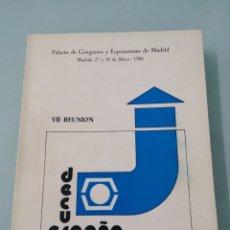 Libros de segunda mano: VII REUNIÓN DECUS ESPAÑA. MAYO, 1986. PALACIO DE EXPOSICIONES Y CONGRESOS DE MADRID.. Lote 194405505