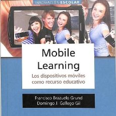 Libros de segunda mano: MOBILE LEARNING LOS DISPOSITIVOS MÓVILES COMO RECURSO EDUCATIVO. LOS DISPOSITIVOS MOVILES COMO RECU. Lote 194478448