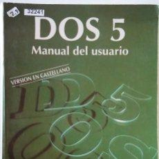 Libros de segunda mano: 32241 - DOS 5 MANUAL DEL USUARIO - POR JAIME DE YRAOLAGOITIA - EDITORIAL PARANINFO - AÑO 1993. Lote 194574180