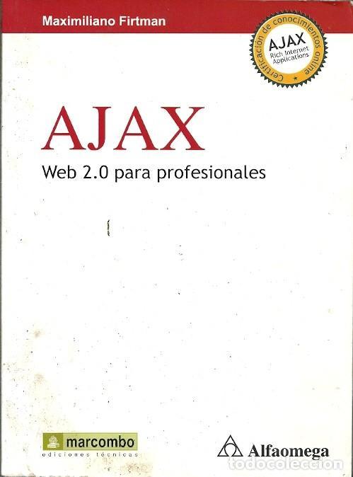 AJAX WEB 2 0 PARA PROFESIONALES MAXIMILIANO FIRTMAN ALFAOMEGA (Libros de Segunda Mano - Informática)