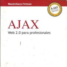 Libros de segunda mano: AJAX WEB 2 0 PARA PROFESIONALES MAXIMILIANO FIRTMAN ALFAOMEGA . Lote 194584361