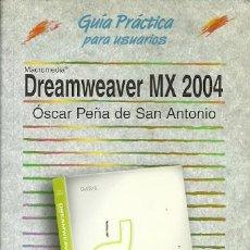 Libros de segunda mano: GUIA PRACTICA PARA USUARIOS DREAMWEAVER MX 2004 OSCAR PEÑA DE SAN ANTONIO ANAYA. Lote 194587836