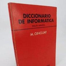 Libros de segunda mano: DICCIONARIO DE INFORMÁTICA INGLÉS ESPAÑOL (M. GINGUAY) TORAY, 1972. Lote 194605527