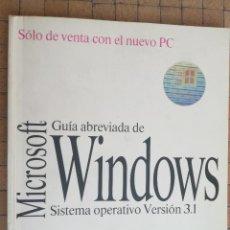 Libros de segunda mano: GUIA ABREVIADA DEL SISTEMA OPRATIVO WINDOWS VERSIÓN 3.1 PROGRAMA INFORMÁTICO MICROSOFT 1992. Lote 194614100