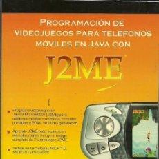 Libros de segunda mano: PROGRAMACION DE VIDEOJUEGOS PARA TELEFONOS MOVILES EN JAVA CON J2ME. Lote 194650930