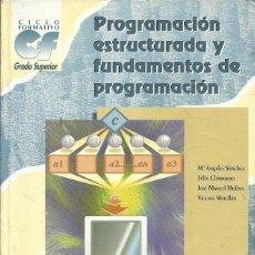 Libros de segunda mano: PROGRAMACION ESTRUCTURADA Y FUNDAMENTOS DE PROGRAMACION . Lote 194650976