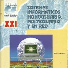 Libros de segunda mano: SISTEMAS INFORMATICOS MONOUSUARIOS MULTIUSUARIOS Y EN RED FRANCISCO J MUÑOZ CICLO FORMATIVO GRADO SU. Lote 194651186