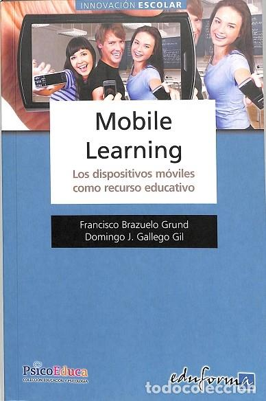 MOBILE LEARNING LOS DISPOSITIVOS MÓVILES COMO RECURSO EDUCATIVO. LOS DISPOSITIVOS MOVILES COMO RECU (Libros de Segunda Mano - Informática)