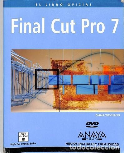FINAL CUT PRO 7. CONTIENE DVD - DIANA WEYNAND - ANAYA - MEDIOS DIGITALES Y CREATIVIDAD (Libros de Segunda Mano - Informática)