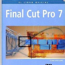 Libros de segunda mano: FINAL CUT PRO 7. CONTIENE DVD - DIANA WEYNAND - ANAYA - MEDIOS DIGITALES Y CREATIVIDAD. Lote 194848767