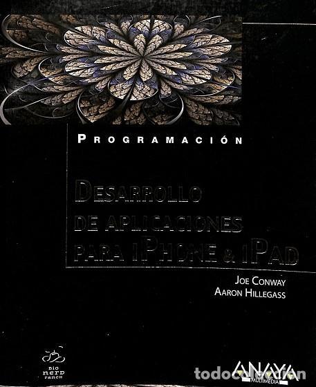 DESARROLLO DE APLICACIONES PARA IPHONE & IPAD. PROGRAMACION - AARON / CONWAY HILLEGASS - ANAYA - PRO (Libros de Segunda Mano - Informática)
