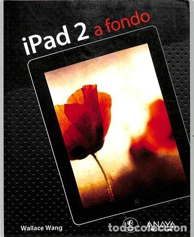 IPAD 2 A FONDO - W. WANG - ANAYA (Libros de Segunda Mano - Informática)