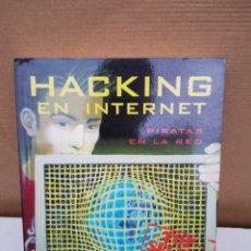 Libros de segunda mano: HACKING EN INTERNET ,PIRATAS EN LA RED ,LUIS A ÍÑIGO ,ISRAEL ROBLA. Lote 194877788