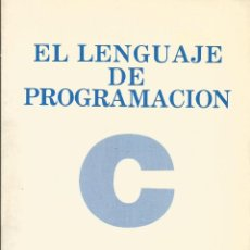 Libros de segunda mano: EL LENGUAJE DE PROGRAMACIÓN C. BRIAN W. KERNIGHAN. 1A. EDICIÓN. . Lote 195054520