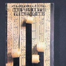 Libros de segunda mano: COMPUTADORES ELECTRONICOS - HOLLINGDALE Y TOOTILL - Nº 43 ALIANZA 3ª ED. 1972. Lote 195121911