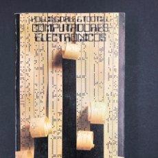 Libros de segunda mano: COMPUTADORES ELECTRONICOS - HOLLINGDALE Y TOOTILL - Nº 43 ALIANZA 3ª ED. 1972. Lote 195124481