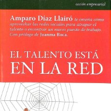 Libros de segunda mano: EL TALENTO ESTÁ EN LA RED. Lote 195190322