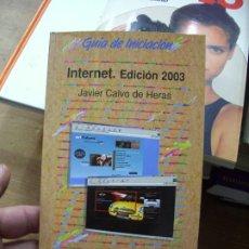 Libros de segunda mano: INTERNET. EDICIÓN 2003, JAVIER CALVO DE HERAS. L.11029-699. Lote 195278557