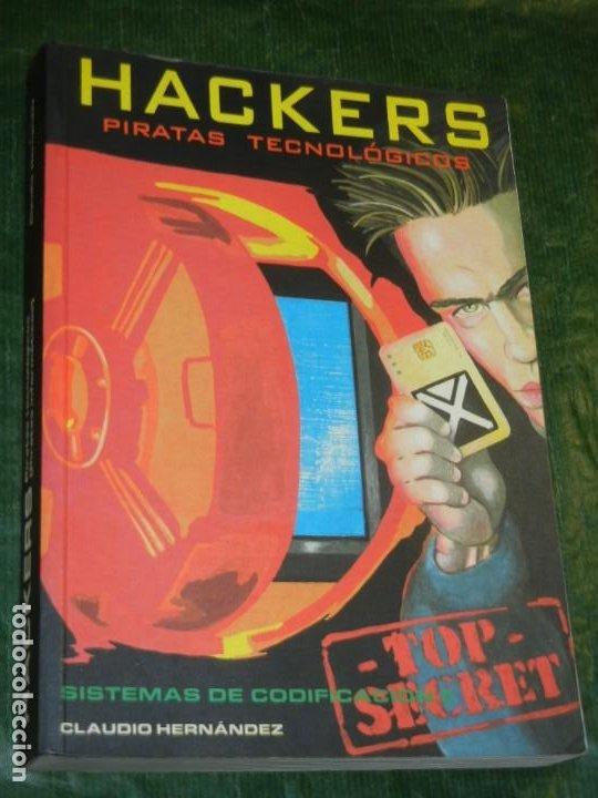 HACKERS PIRATAS TECNOLÓGICOS PIRATAS INFORMÁTICOS SISTEMAS DE CODIFICACIÓN II CLAUDIO HERNÁNDEZ 1998 (Libros de Segunda Mano - Informática)