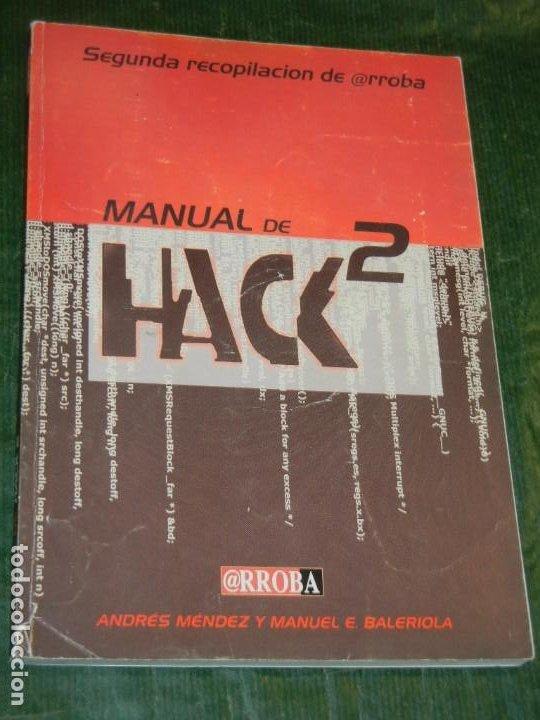 MANUAL DE HACK 2. SEGUNDA RECOPILACIÓN DE @RROBA. ANDRÉS MÉNDEZ Y MANUEL BALERIOLA 2001 (Libros de Segunda Mano - Informática)