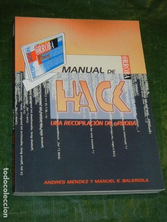 MANUAL DE HACK. UNA RECOPILACIÓN DE @RROBA. ANDRÉS MÉNDEZ Y MANUEL BALERIOLA 1999 (Libros de Segunda Mano - Informática)