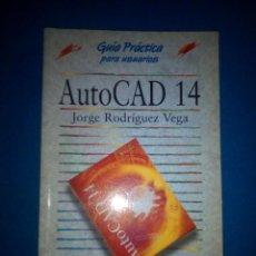 Libros de segunda mano: AUTOCAD 14 (GUÍA PRÁCTICA PARA USUARIOS DE) - JORGE RODRÍGUEZ VEGA.. Lote 195490161