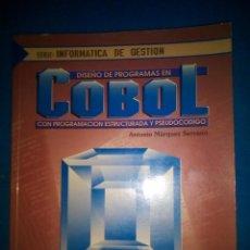Libros de segunda mano: DISEÑO DE PROGRAMAS EN COBOL CON PROGRAMACIÓN ESTRUCTURADA Y PSEUDOCÓDIGO.- ANTONIO MÁRQUEZ SERRANO.. Lote 195504816