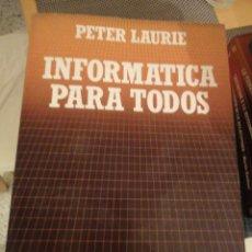 Libros de segunda mano: INFORMATICA PARA TODOS. PETER LAURIE. BIBLIOTECA CIENTIFICA SALVAT. Nº 32. Lote 195523868