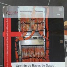 Libros de segunda mano: GESTION DE BASES DE DATOS, IVAN LOPEZ. ED. GARCETA EDITORIAL, 2010 DESCATALOGADO. Lote 195646591